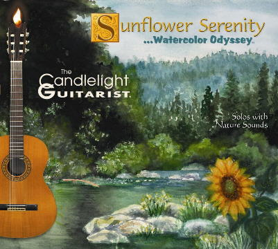 Sunflower Serenity...Watercolor Odyssey by The Candlelight Guitarist CD cover - CLICK FOR MORE CD INFORMATION